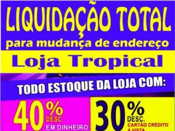 Loja Tropical Liquida Tudo para mudança de endereço